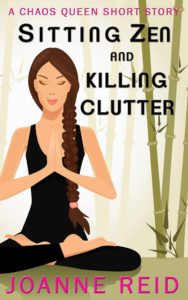 Sitting Zen and Killing Clutter